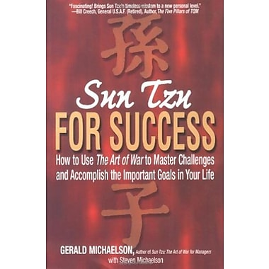 Sun Tzu For Success: How to Use the Art of War to Master Challenges & Accomplish the Important Goals in Your Life, New Book