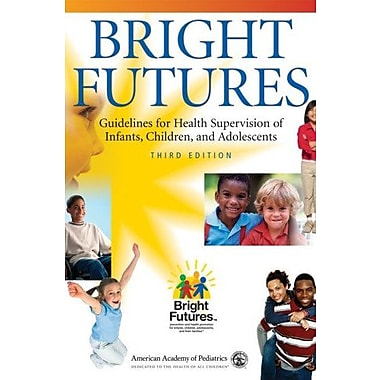 Bright Futures: Guidelines for Health Supervision of Infants, Children and Adolescents Used Book (9781581102239)