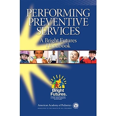 Performing Preventive Services: A Bright Futures Handbook, Used Book (9781581105223)