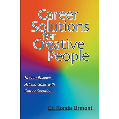 Career Solutions for Creative People: How to Balance Artistic Goals with Career Security, Used Book (9781581150919)