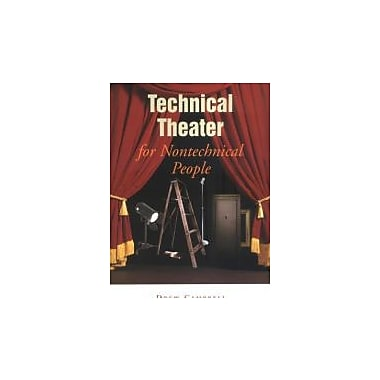 Technical Theater for Nontechnical People, 2nd Edition, Used Book (9781581153446)