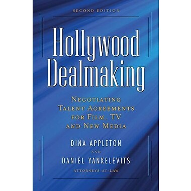 Hollywood Dealmaking: Negotiating Talent Agreements for Film, TV and New Media Used Book (9781581156713)