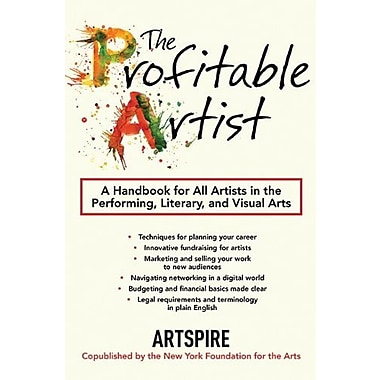 The Profitable Artist: A Handbook for All Artists in the Performing, Literary and Visual Arts Used Book (9781581158724)