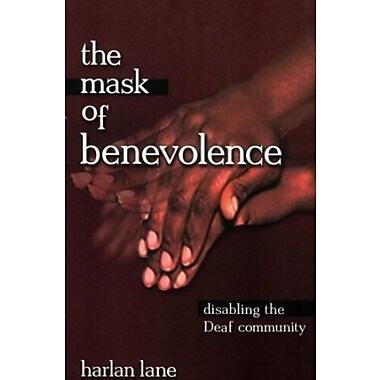 The Mask of Benevolence: Disabling the Deaf Community Used Book (9781581210095)