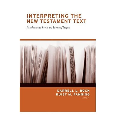Interpreting the New Testament Text: Introduction to the Art and Science of Exegesis, Used Book (9781581344080)