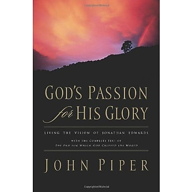 God's Passion for His Glory: Living the Vision of Jonathan Edwards (9781581347456)