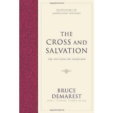 The Cross and Salvation: The Doctrine of Salvation, Used Book (9781581348125)
