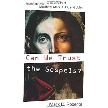 Can We Trust the Gospels?: Investigating the Reliability of Matthew, Mark Luke and John, Used Book (9781581348668)