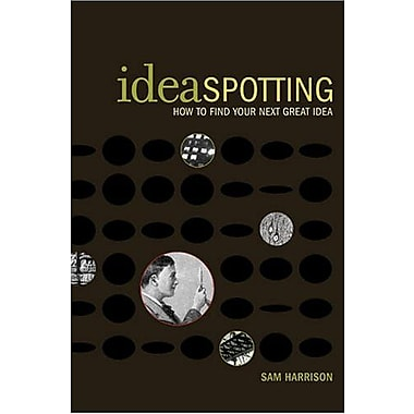 IdeaSpotting: How to Find Your Next Great Idea, Used Book (9781581808001)