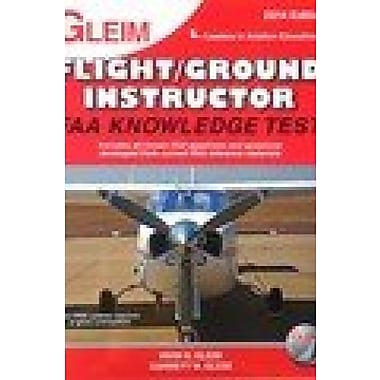 Flight/Groung Instructor 2014: FAA Knowledge Test for the FAA Computer-based Pilot Knowledge Test, Used Book, (9781581943948)