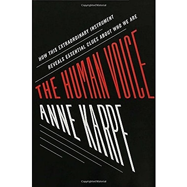 The Human Voice: How This Extraordinary Instrument Reveals Essential Clues About Who We Are, Used Book (9781582342993)