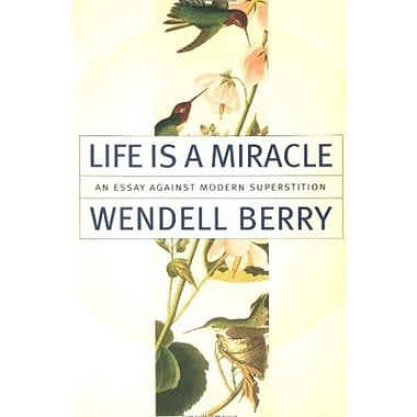 Life Is a Miracle: An Essay Against Modern Superstition, Used Book (9781582431413)