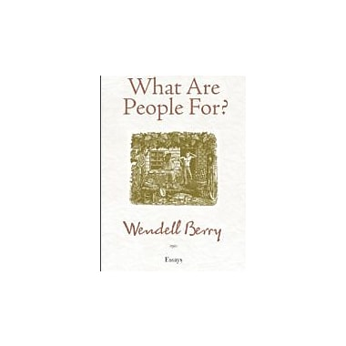 What Are People For?: Essays Used Book (9781582434872)