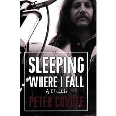 Sleeping Where I Fall: A Chronicle, Used Book (9781582434964)