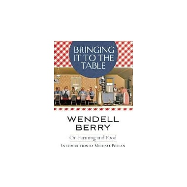 Bringing It to the Table: On Farming and Food, Used Book (9781582435435)