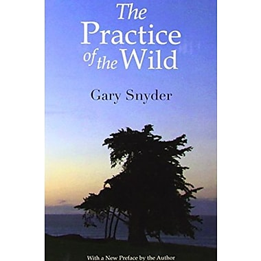The Practice of the Wild: With a New Preface by the Author, Used Book (9781582436388)