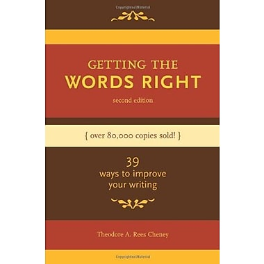 Getting the Words Right: 39 Ways to Improve Your Writing, Used Book (9781582973586)