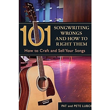101 Songwriting Wrongs and How to Right Them: How to Craft and Sell Your Songs, Used Book (9781582974804)