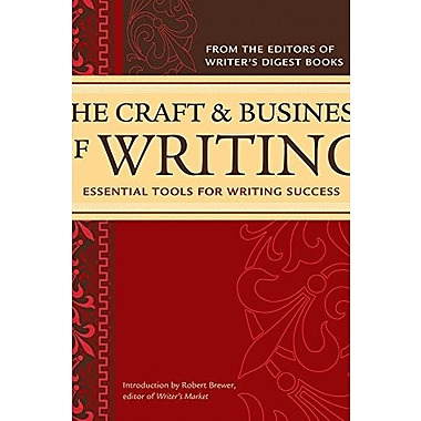 The Craft & Business Of Writing: Essential Tools For Writing Success Used Book (9781582974873)