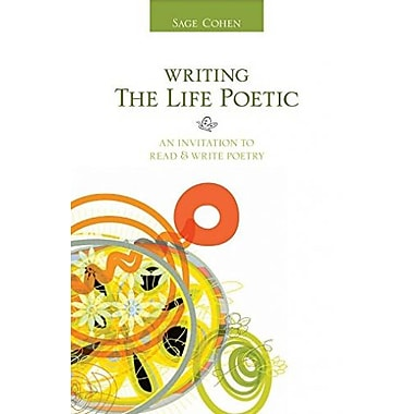 Writing the Life Poetic: An Invitation to Read and Write Poetry, Used Book (9781582975573)
