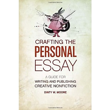 Crafting The Personal Essay: A Guide for Writing and Publishing Creative Non-Fiction, Used Book (9781582977966)