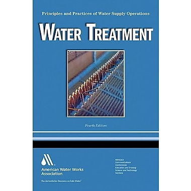 Water Treatment: Principles and Practices of Water Supply Operations Volume 1 (9781583217771)