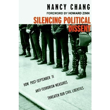 Silencing Political Dissent: How Post-September 11 Anti-Terrorism Measures Threaten Our Civil Liberties (9781583224946)