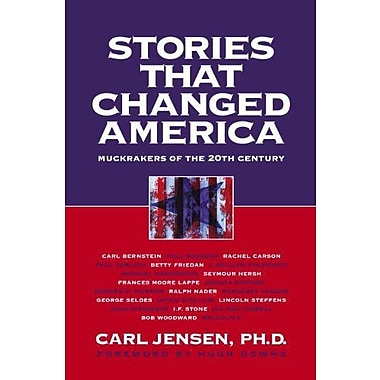 Stories that Changed America: Muckrakers of the 20th Century Used Book (9781583225172)