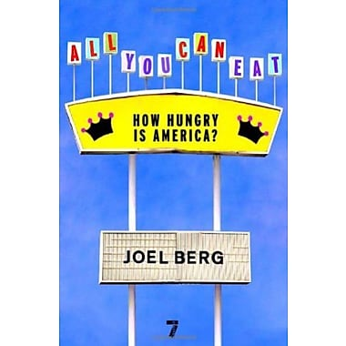 All You Can Eat: How Hungry is America?, Used Book (9781583228548)