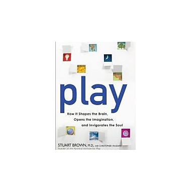Play: How It Shapes the Brain, Opens the Imagination and Invigorates the Soul Used Book (9781583333334)