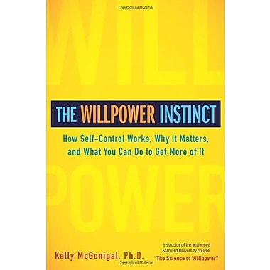 The Willpower Instinct: How Self-Control Works, Why It Matters and What You Can Do To Get More of It, Used Book (9781583334386)
