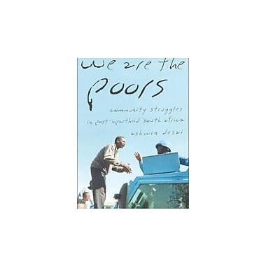 We Are the Poors: Community Struggles in Post-Apartheid South Africa, Used Book (9781583670507)