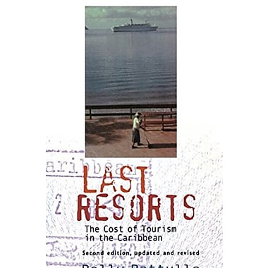 Last Resorts: The Cost of Tourism in the Caribbean, Used Book (9781583671177)