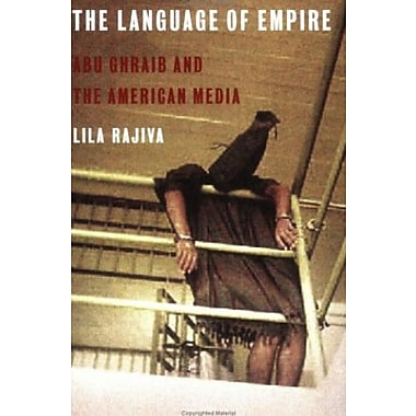 The Language of Empire: Abu Ghraib and the American Media, Used Book (9781583671191)