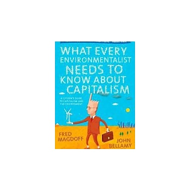 What Every Environmentalist Needs to Know About Capitalism Used Book (9781583672419)