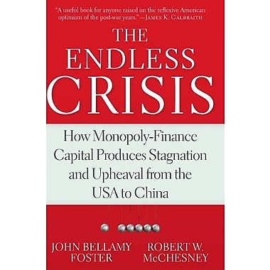 The Endless Crisis: How Monopoly-Finance Capital Produces Stagnation & Upheaval from the USA to China, Used Book