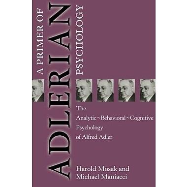 Primer of Adlerian Psychology: The Analytic - Behavioural - Cognitive Psychology of Alfred Adler, Used Book (9781583910030)