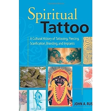 Spiritual Tattoo: A Cultural History of Tattooing, Piercing Scarification Branding and Implants, Used Book (9781583941171)
