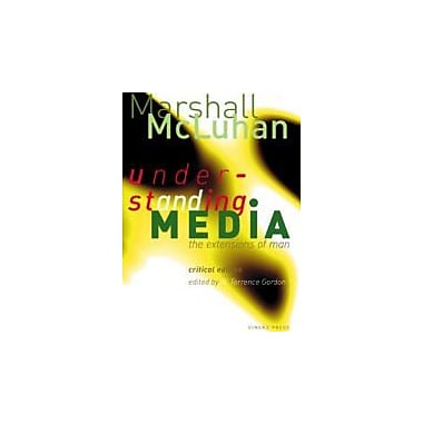 Understanding Media: The Extensions of Man : Critical Edition, Used Book (9781584230731)