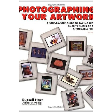 Photographing Your Artwork: A Step-By-Step Guide to Taking High Quality Slides at an Affordable Price, Used Book (9781584280286)