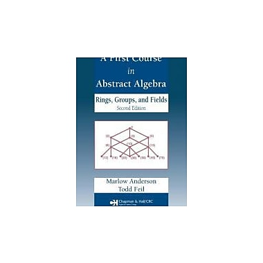 A First Course in Abstract Algebra: Rings, Groups and Fields Second Edition, Used Book (9781584885153)