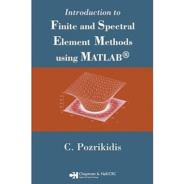 Introduction to Finite and Spectral Element Methods using MATLAB, Used Book (9781584885290)
