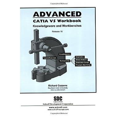 Advanced CATIA V5 Workbook: Knowledgeware and Workbenches Release 16, Used Book (9781585033218)