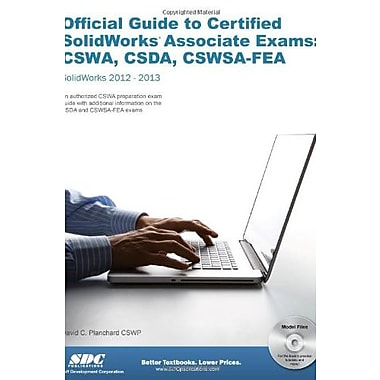 Official Guide to Certified SolidWorks Associate Exams: CSWA, CSDA CSWSA-FEA, Used Book (9781585037537)