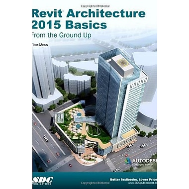 Revit Architecture 2015 Basics: From the Ground Up, Used Book (9781585038848)