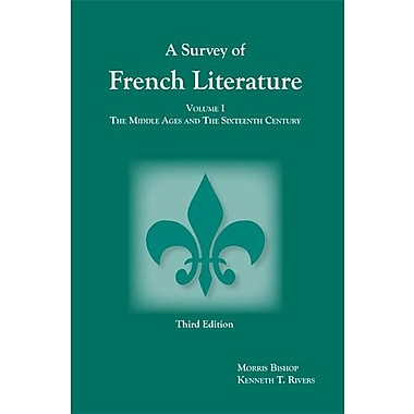 A Survey of French Literature, Vol. 1: The Middle Ages and the 16th Century (French Edition), Used Book (9781585101061)