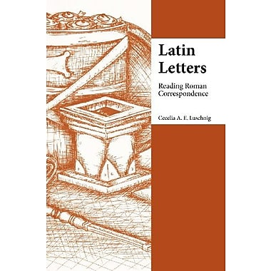 Latin Letters: Reading Roman Correspondence Used Book (9781585101986)
