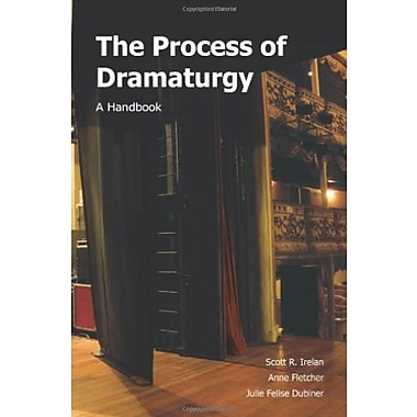 The Process of Dramaturgy: A Handbook, Used Book (9781585103324)