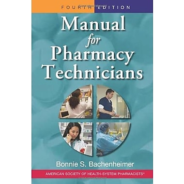 Manual for Pharmacy Technicians, 4th Edition, Used Book (9781585282074)