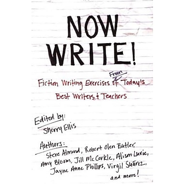 Now Write!: Fiction Writing Exercises from Today's Best Writers and Teachers Used Book (9781585425228)